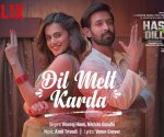 Haseen Dillruba song Dil Melt Karda is out now