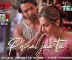 Phisal Jaa Tu teaser is out from Haseen Dillruba