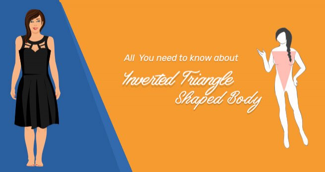 all you need to know about inverted triangle shaped body