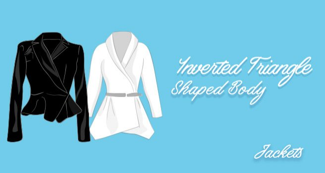 jackets for inverted triangle shaped body