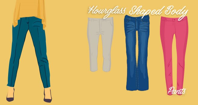 pants for hourglass shaped body