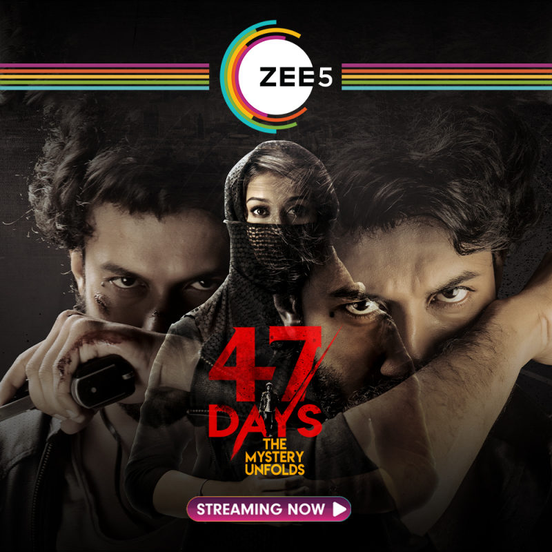 Zee5 Premieres '47 Days', A Direct To Digital Exclusive Film