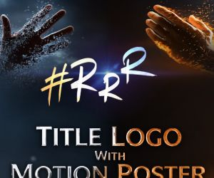 RRR movie title logo and motion poster announcement