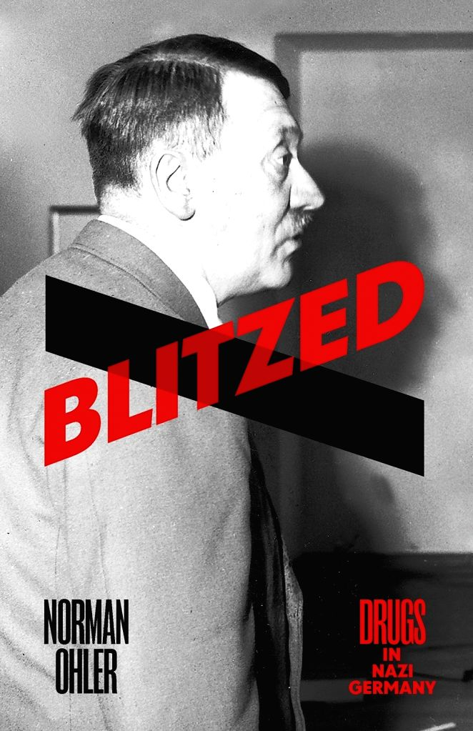 A different, shocking biography of Hitler and his times by German author Norman Ohler