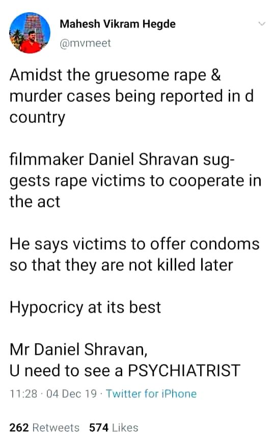 A smalltime filmmaker named Daniel Shravan's warped advice to rape victims has shocked social media. In the wake of the brutal rape and murder of a veterinary doctor that has shaken the nation, Shravan has posted a series of comments that can be desc