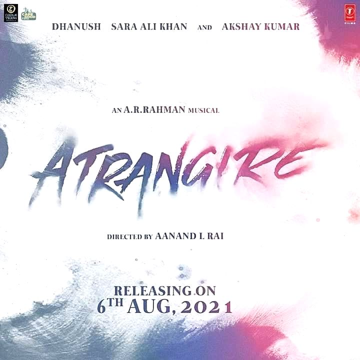 Aanand L. Rai's Atrangi Re has been locked for theatrical release on August 6. The film stars Akshay Kumar, Sara Ali Khan, Dhanush and Nimrat Kaur in lead roles. - Aanand L. Rai, Akshay Kumar, Sara Ali Khan and Nimrat Kaur