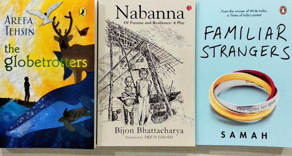 "Afrefa Tehsin's book ""The Globetrotters""; ""Nabanna""; Author: Bijon Bhattacharya and Samah's book ""Familiar Strangers""."