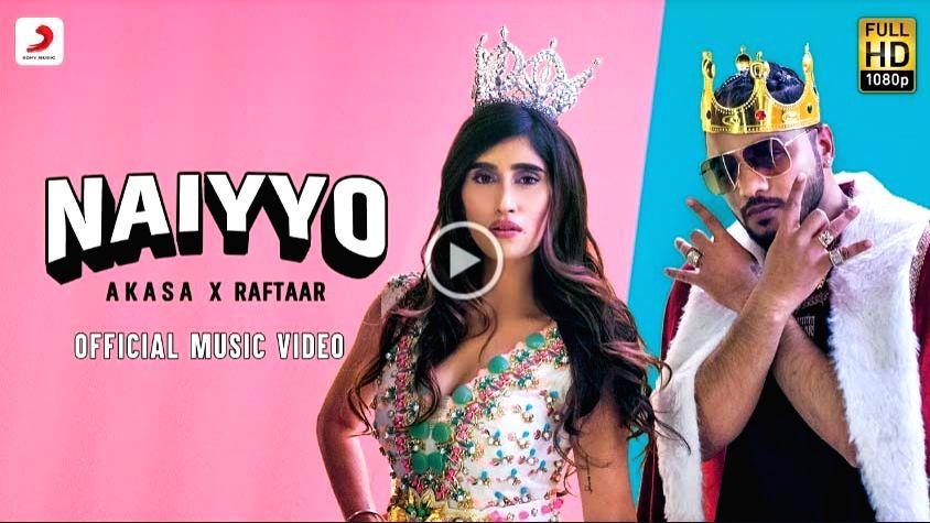 Akasa, Raftaar's new song 'Naiyyo' out now.