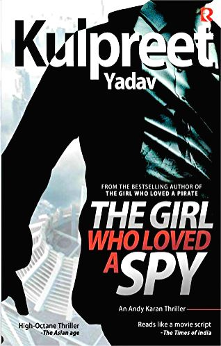 Author Kulpreet Yadav\'s story of an unexpected spy who saves India from atomic danger - Kulpreet Yadav