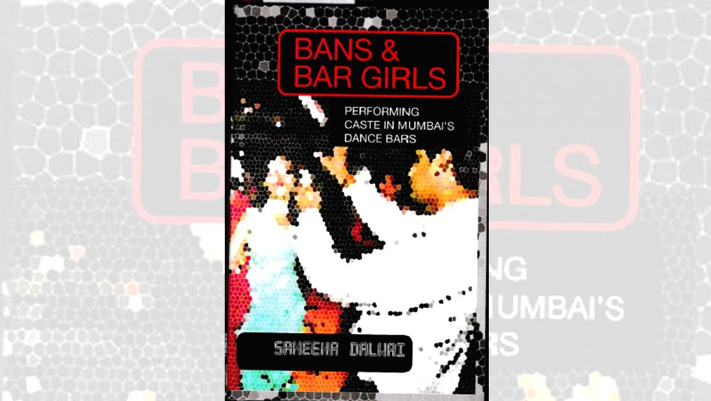 Bans & Bar Girls - Performing Caste In Mumbai's Dance Bars.