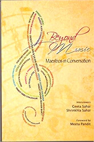 """Beyond Music - Maestros in Conversation"" by Geeta Sahai and Shrinkhala Sahai."