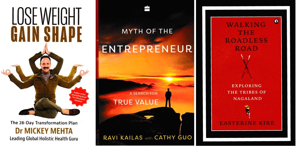 "Book Cover: Dr Mickey Mehta's book ""Lose Weight Gain Shape""; Ravi Kailas and Cathy Guo's book ""Myth of the Entrepreneur - A Search For True Value""; Easterine Kire's book ... - Mehta"