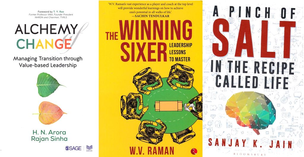 """Book cover of """"Alchemy of Change - Managing Transition through Value-based Leadership"""" by H.N. Arora & Rajan Sinha; Book cover of """"Winning Sixer - Leadership Lessons To Master"""" by W.V. Raman; Book cover of """"A Pinch of Salt In The Recipe Called Life""""  - N. Arora, Rajan Sinha and Sanjay K. Jain"""