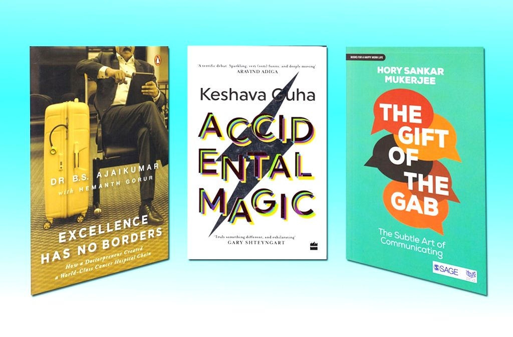 """Book cover of """"Excellence Has No Borders: How A Doctorpreneur Created A World-Class Cancer Hospital Chain"""" by B S Ajaikumar; Book cover of """"Accidental Magic"""" by Keshava Guha; Book cover of """"The Gift of the Gab: The Subtle Art of Communicating"""" by San"""