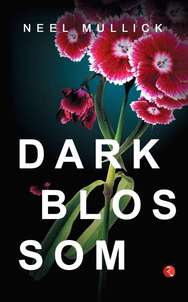 "Book cover of Neel Mullick's ""Dark Blossom""."