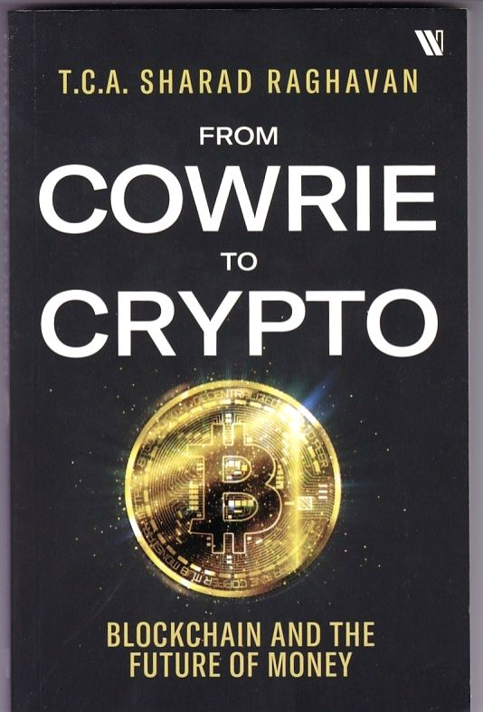 """Book cover of """"Plassey: The Battle that Changed the Course of Indian History"""" authored by Sudeep Chakravarti; Book cover of """"From Cowrie to Crypto: Blockchain and the Future of Money"""" authored by T.C.A. Sharad Raghavan; Boom cover of """"The Startup's"""