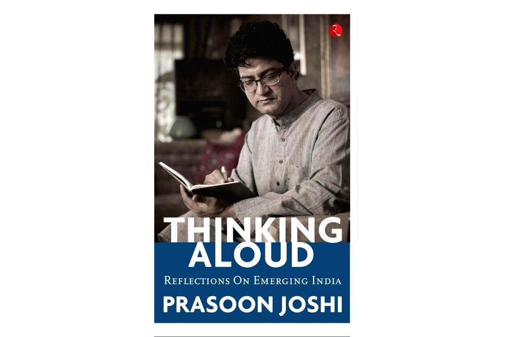 "Book cover of Prasoon Joshi's  ""Thinking Aloud: Reflections on Emerging India"". - Prasoon Joshi"
