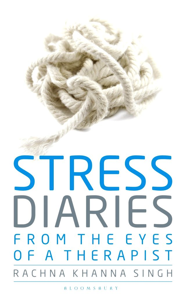 """Book cover of Rachna Khanna Singh's """"Stress Diaries: From the Eyes of a Therapist"""" - Rachna Khanna Singh"""