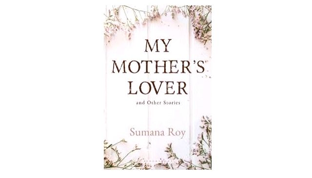 "Book cover of Sumana Roy's book ""My Mother's Lover and Other Stories"". - Sumana Roy"