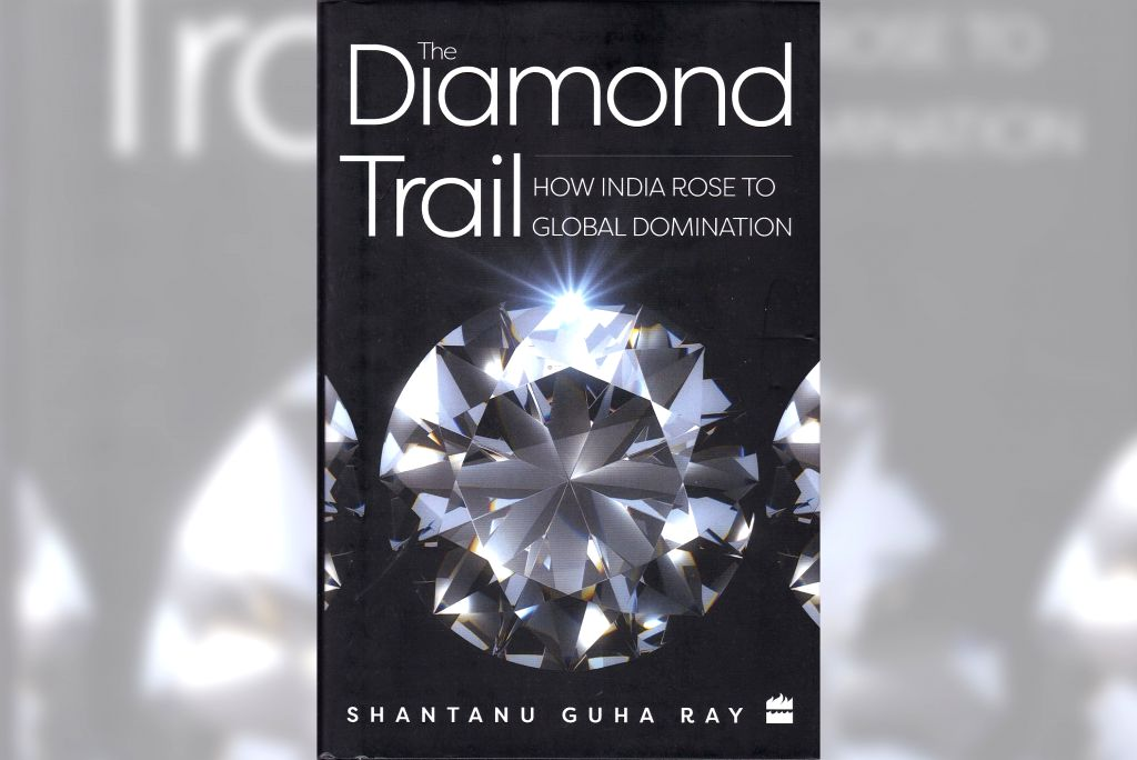 """Book cover of """"The Diamond Trail - How India Rose To Global Domination"""" by investigative journalist Shantanu Guha Ray."""