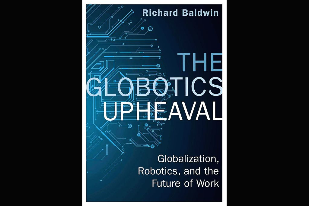"""Book cover of """"The Globotics Upheaval-Globalization, Robotics and the Future of Work""""."""