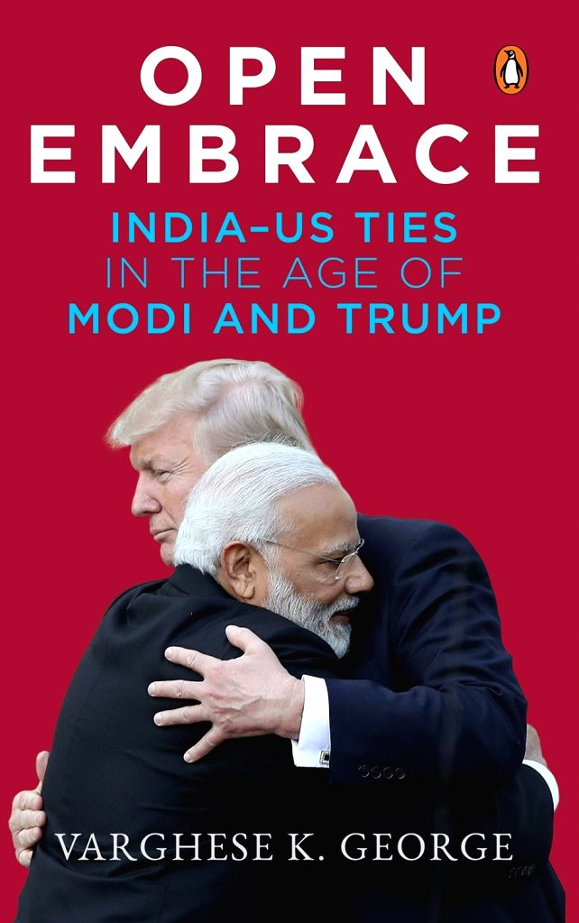""":Book cover of Varghese K. George's book """"Open Embrace: India-US ties in the Age of Modi and Trump"""".."""