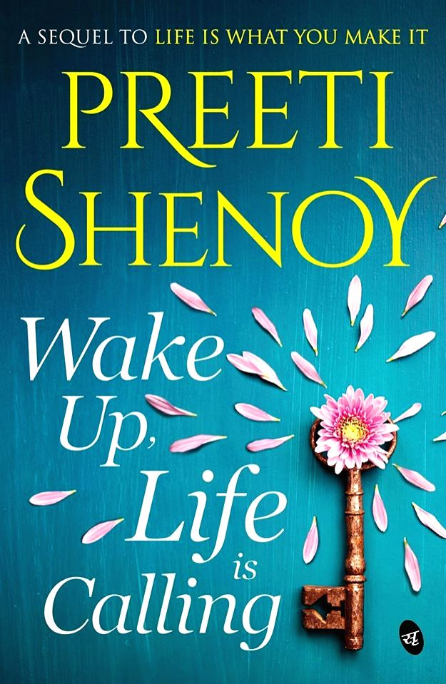 Book Cover of Wake Up, Life Is Calling by Preeti Shenoy