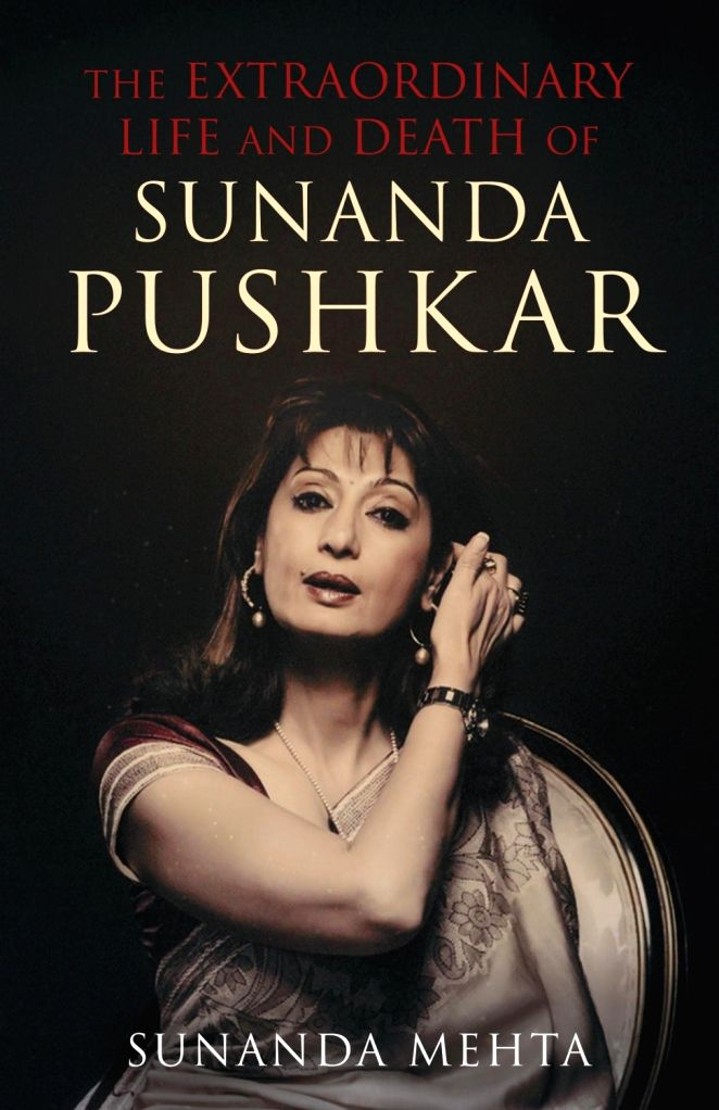 Book Cover: The Extraordinary Life and Death of Sunanda Pushkar.