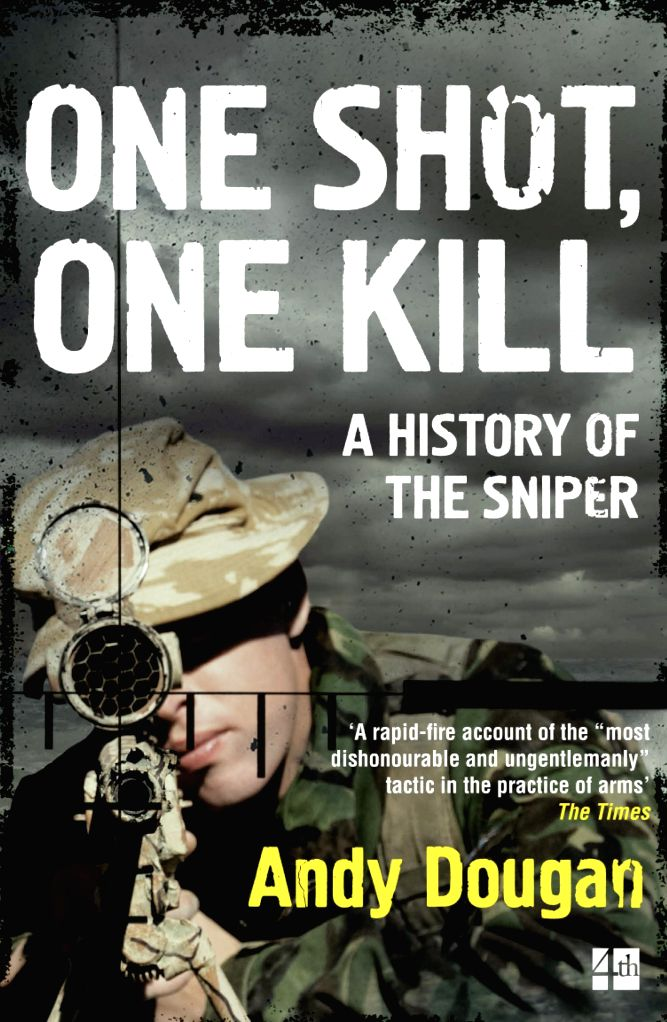 British author Andy Dougan\'s account of the evolution, exploits and abiding relevance of snipers