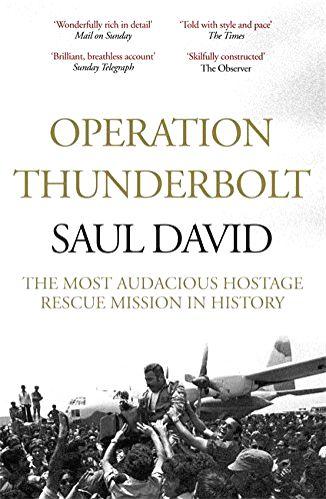 British historian Saul David\'s account of the hijacking that led to the Entebbe raid