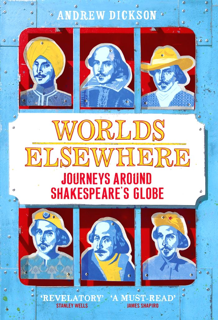 British Shakespeare scholar Andrew Dickson's quest to find the legacy of Shakespeare around the world, especially in India
