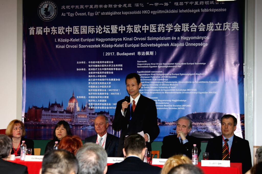 BUDAPEST, March 5, 2017 - President of the Central and Eastern European Federation of Chinese Medicine Societies Yu Funian (3rd R) speaks at the founding ceremony in Budapest, Hungary, March 4, 2017. ...