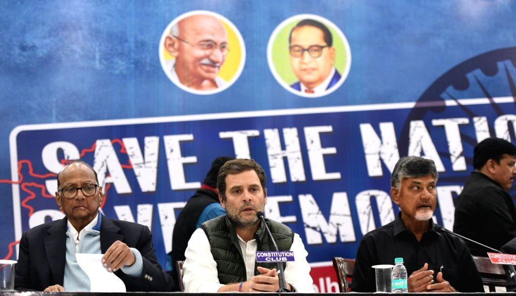 "Congress President Rahul Gandhi (C) with NCP chief Sharad Pawar and TDP chief Chandrababu Naidu during a programme on ""Save The Nation Save Democracy"",  in New Delhi, on Feb 1, ... - Rahul Gandhi and Chandrababu Naidu"