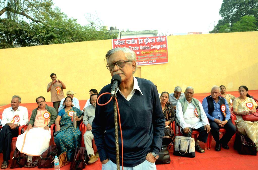 CPI leader Gurudas Dasgupta addresses during an All India Trade Union Congress meeting in Patna on Nov 27, 2016.