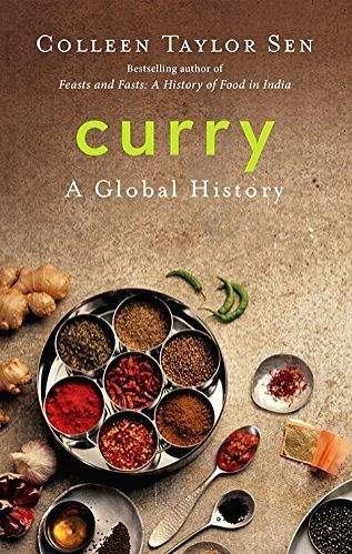 Curry: A Global History written by Colleen Taylor Sen