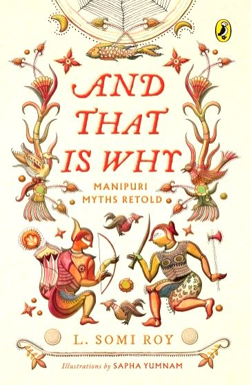 Endearing, vibrant tales from Manipuri mythology.