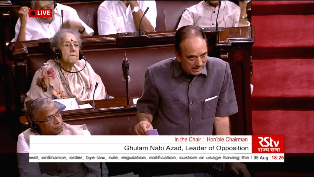 er of Opposition in Rajya Sabha Ghulam Nabi Azad during debate on Jammu and Kashmir Reorganisation Bill in Rajya Sabha on Aug 5, 2019.