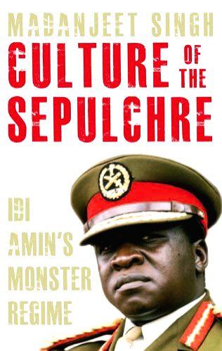 Former diplomat Madanjeet Singh's account of the last years of Idi Amin's rule in Uganda - Madanjeet Singh