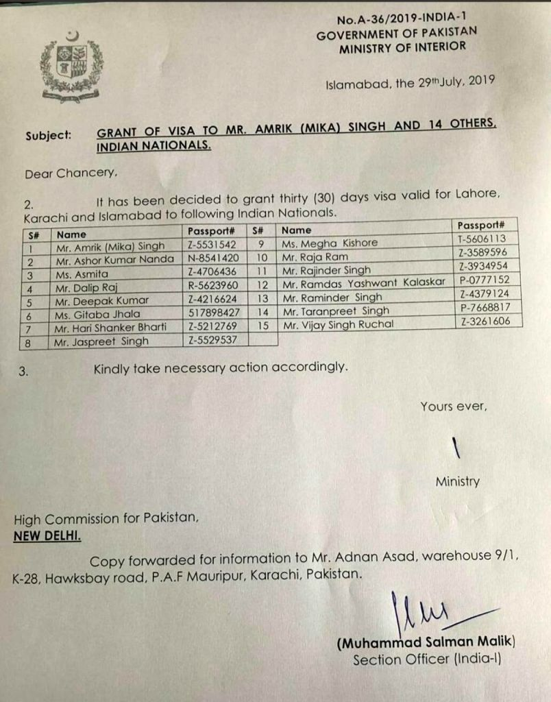 Indian singer Mika Singh and his team given Pakistani visas as a special case they entered from Wagah border in second week of August met some top Govt officials in Lahore then performed in Karachi on August 8th special treatment was given due to the - Mika Singh