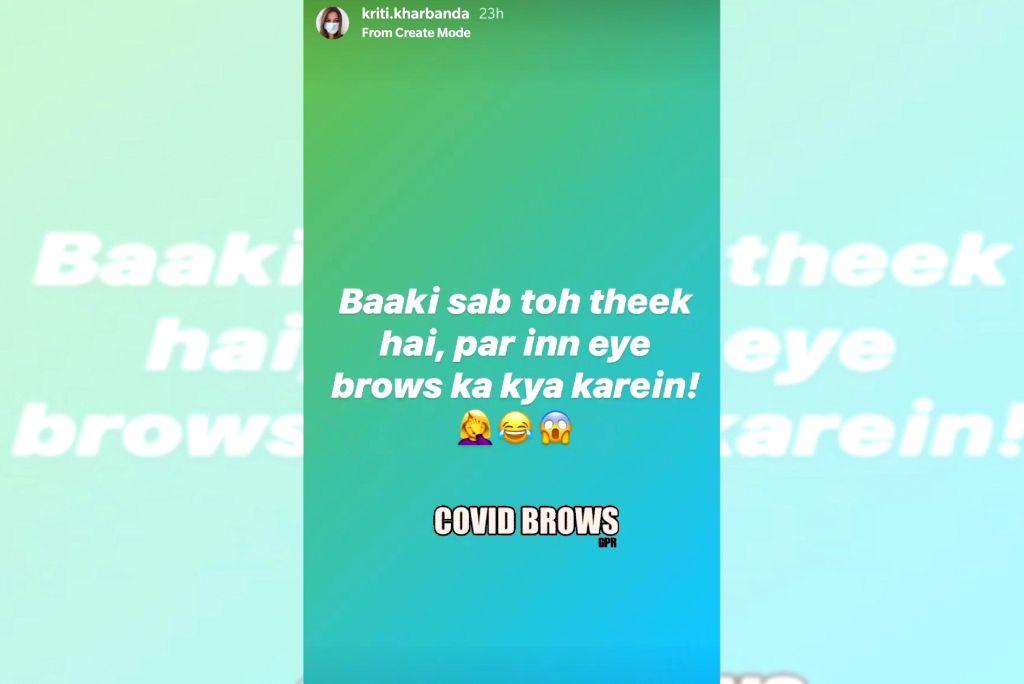 Kriti Kharbanda's lockdown tension: Eyebrows ka kya karein!.