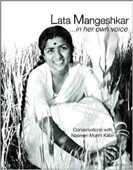 """""""Lata Mangeshkar...in her own voice"""" by Nasreen Munni Kabir"""