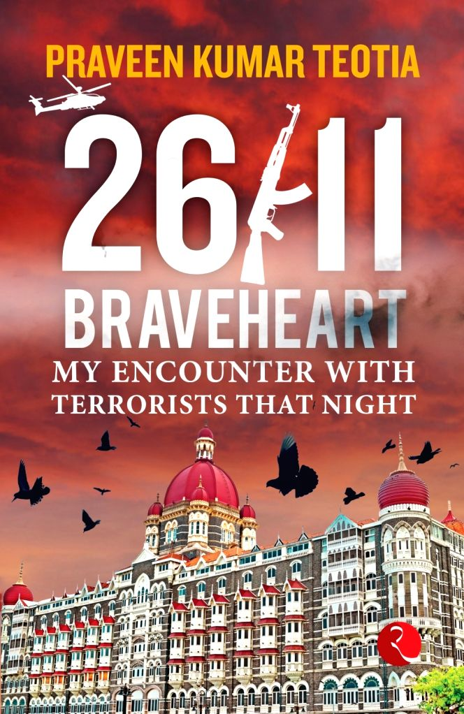 MARCOS braveheart Praveen Teotia remembers 26/11 .