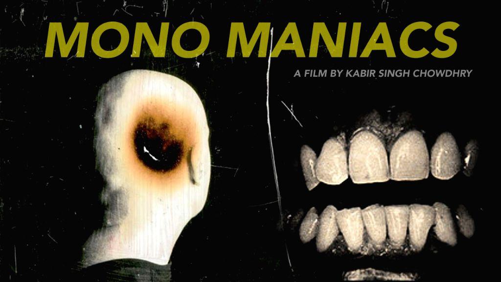 Mono Maniacs.
