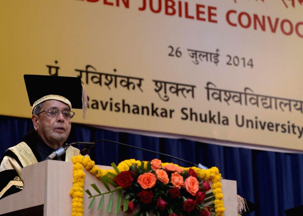 President Pranab Mukherjee gracing the golden jubilee convocation of Pt Ravishankar Shukla University at Raipur in Chhattisgarh on July 26, 2014.