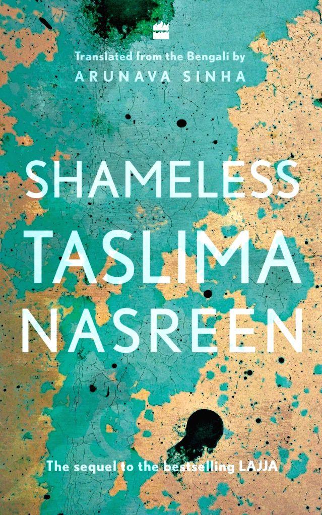 Shameless by Taslima Nasrin.