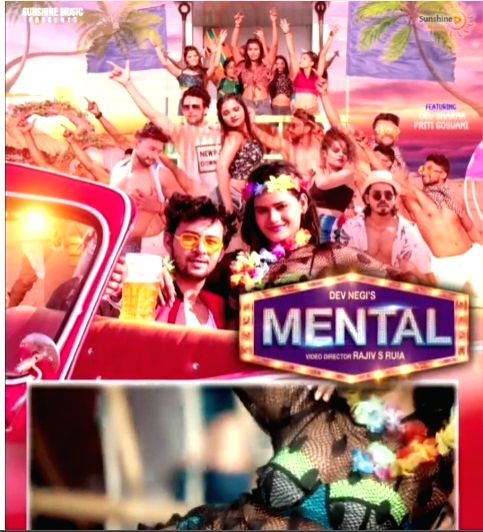 Singer Dev Negi's new song 'Mental' aims to add some craziness: Video director Rajiv S. Ruia. - Rajiv S. Ruia and Dev Neg