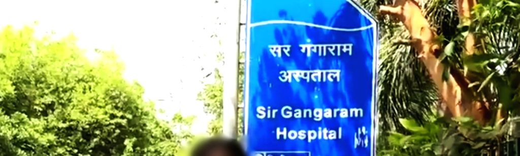 Sir Gangaram Hospital.