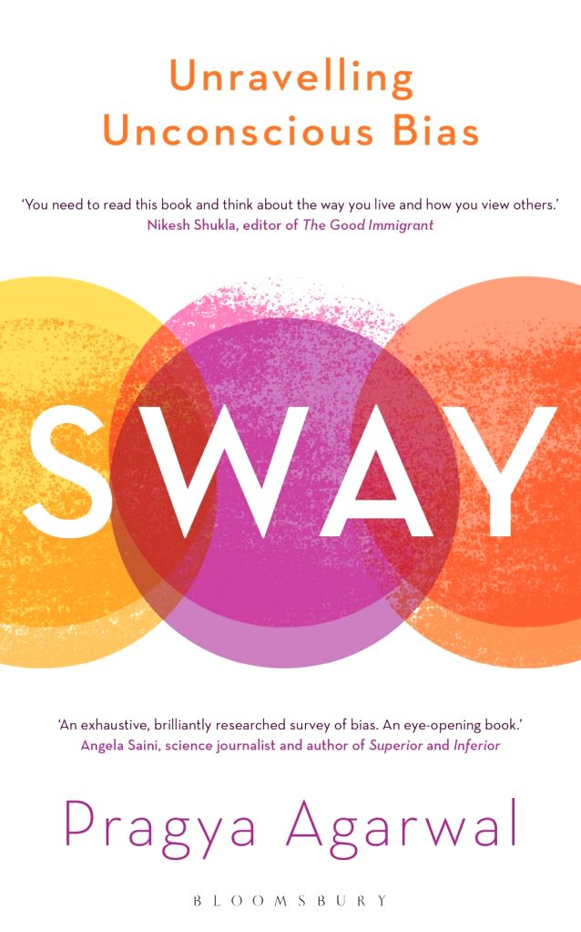 "The Book cover of ""Sway: Unravelling Unconscious Bias"" written by Pragya Agarwal."