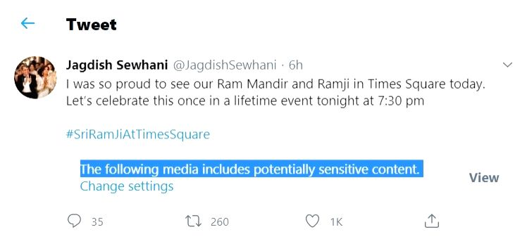 Twitter blanked out a tweet by Jagdish Sewhani, the chairman of the Ram Janma Bhoomi Shilanyas Celebrations Committee of USA, showing a video display in New York's Times Square of Ram and the temple ...