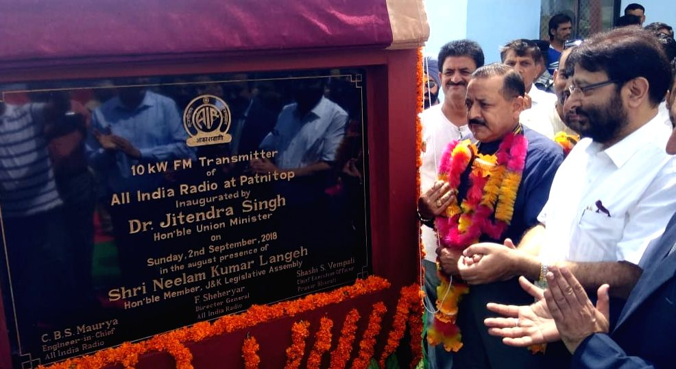 Union MoS PMO Jitendra Singh unveils the plaque to inaugurate the 10KW transmitter of All India Radio, at Patnitop in Jammu and Kashmir's Ramban district on Sept 2, 2018. Also seen AIR DG, ... - Jitendra Singh